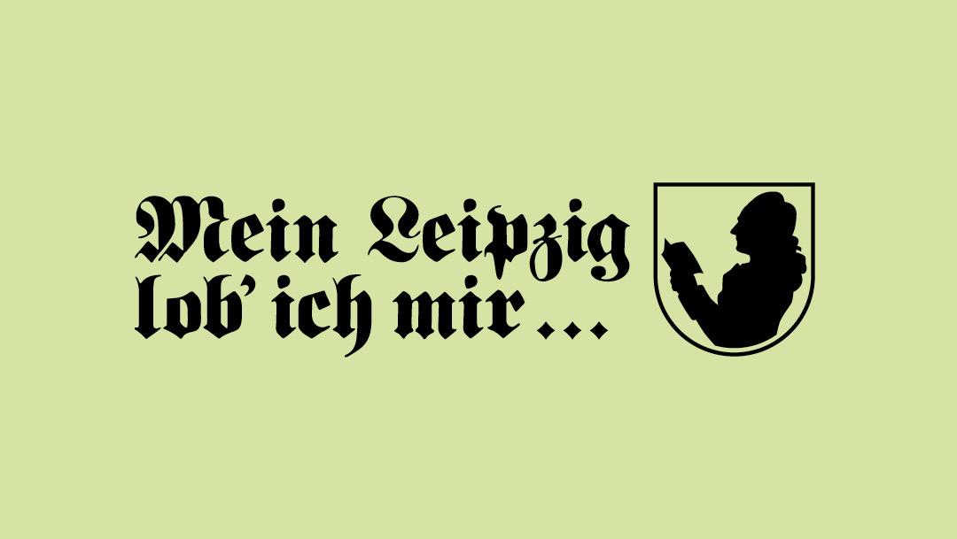 Mein Leipzig lob' ich mir