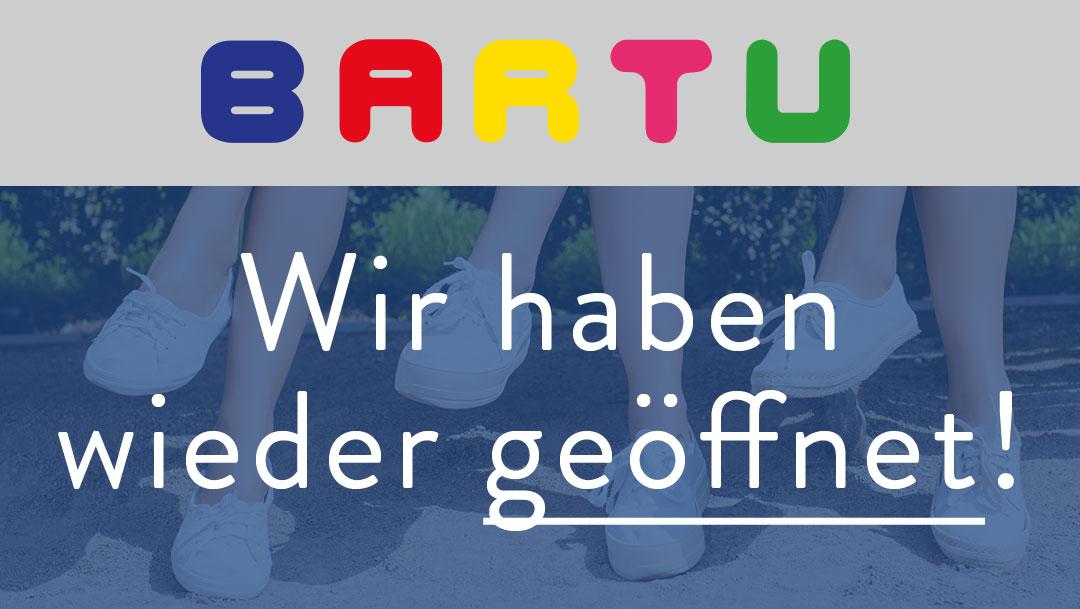 Bartu hat wieder für euch geöffnet!