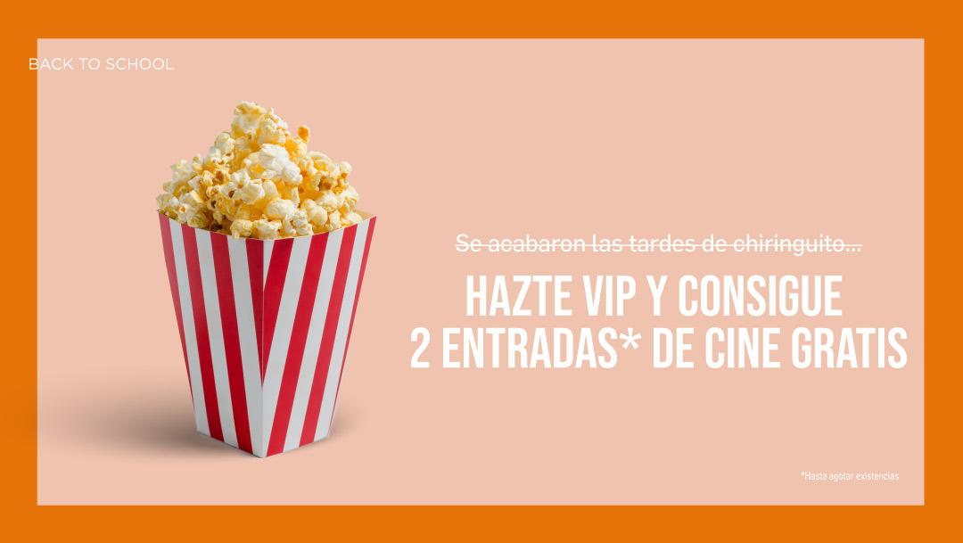 Hazte VIP y consigue dos entradas de cine gratis