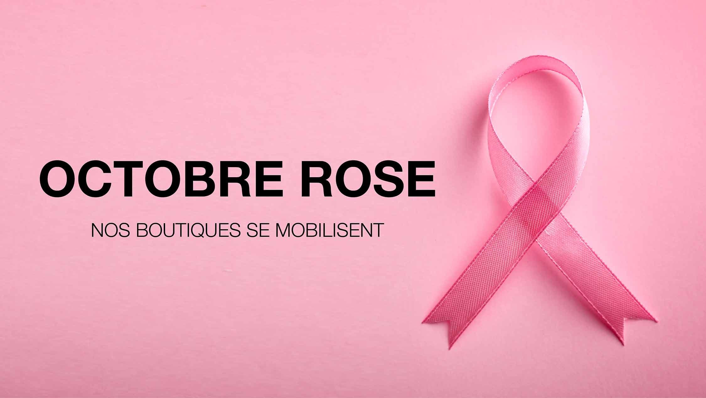 Octobre rose : vos boutiques se mobilisent !