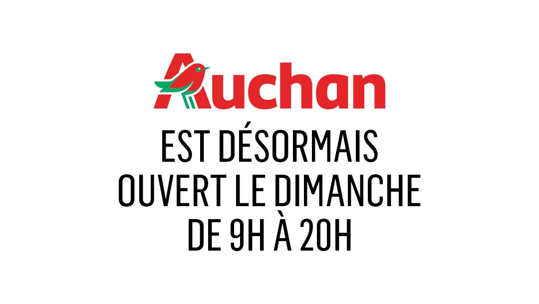 AUCHAN  OUVRE LE DIMANCHE TOUTE LA JOURNÉE  !