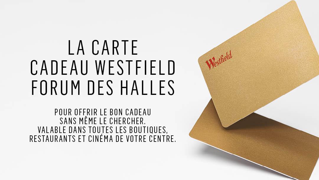 LA CARTE CADEAU WESTFIELD FORUM DES HALLES