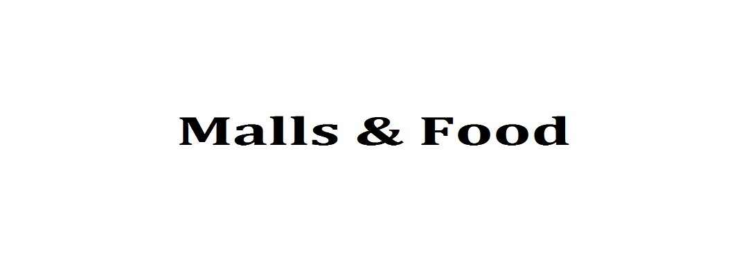 MALLS & FOOD