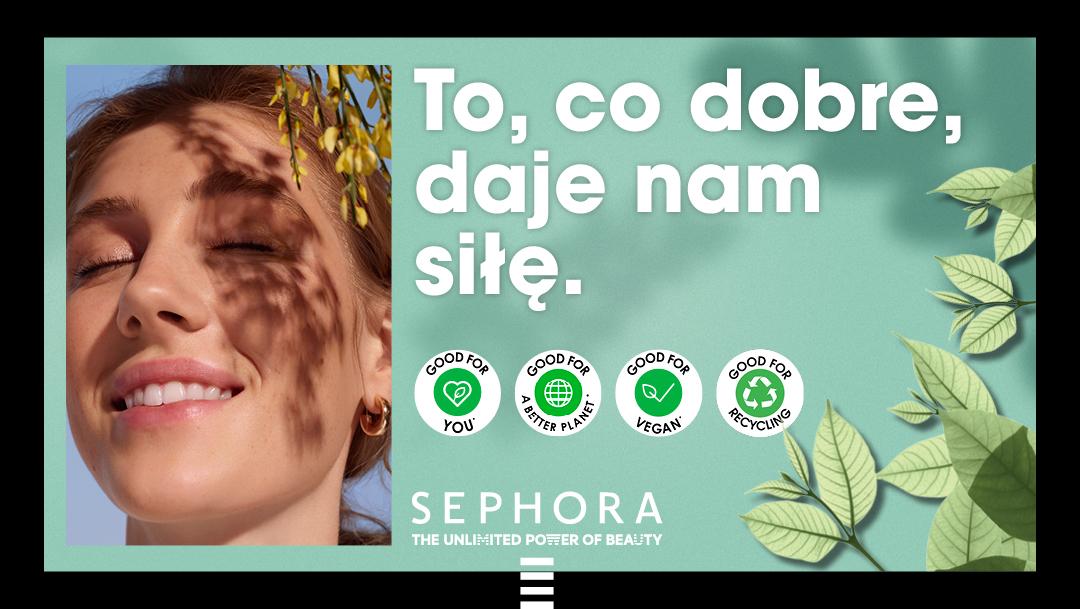 To co dobre, daje nam siłę! Odkryj program GOOD FOR w SEPHORA.