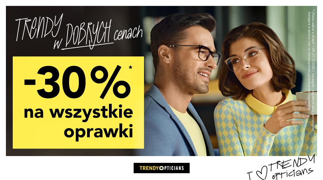 -30% na wszystkie oprawy w Trendy Opticians!