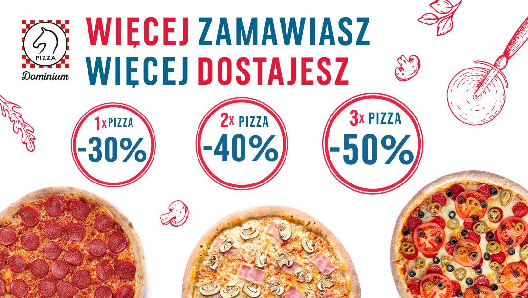 Więcej zamawiasz, więcej dostajesz w Pizza Dominium