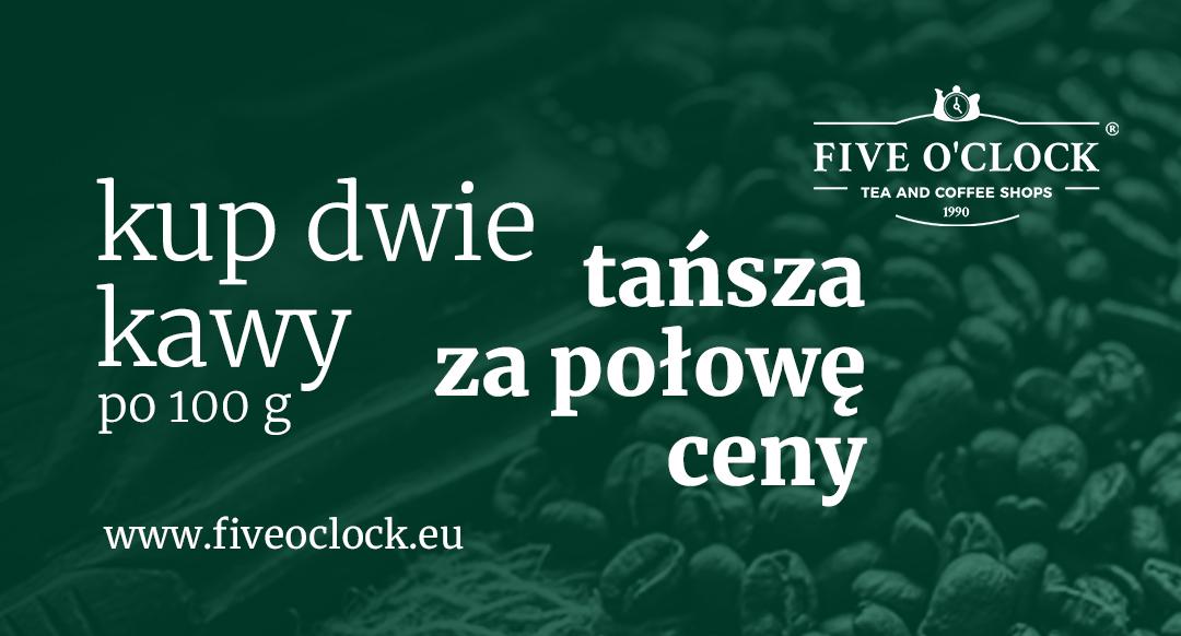 Kup dwie kawy – druga za połowę ceny  w FIVE O'CLOCK