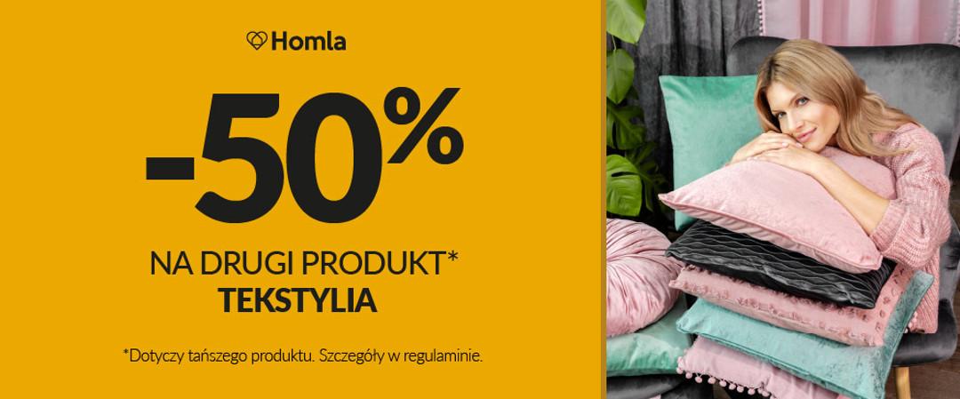 -50% na drugi produkt TEKSTYLIA w Homla