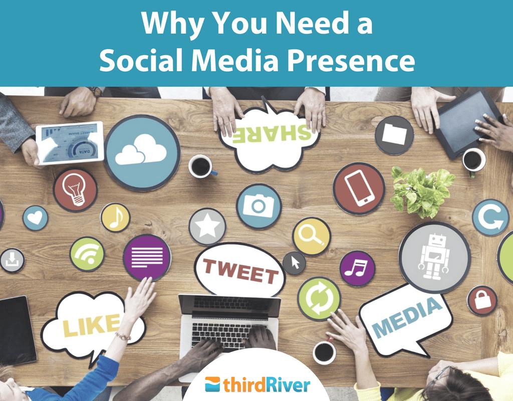 Why You Need a Social Media Presence