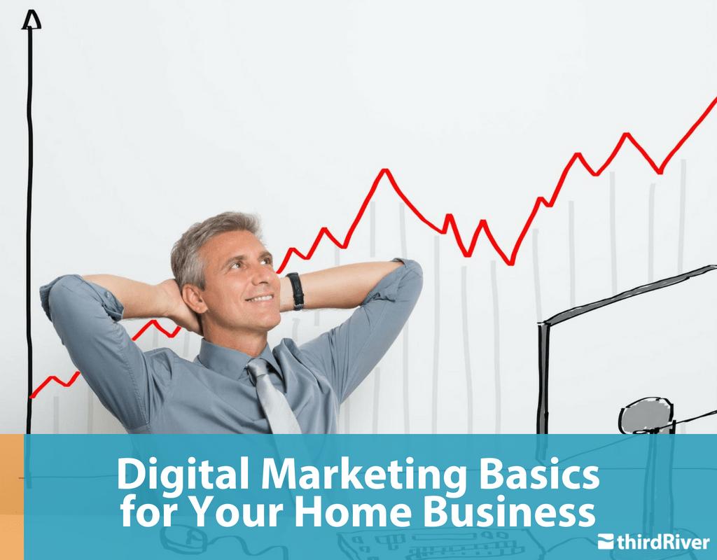 Digital Marketing Basics for Your Home Business