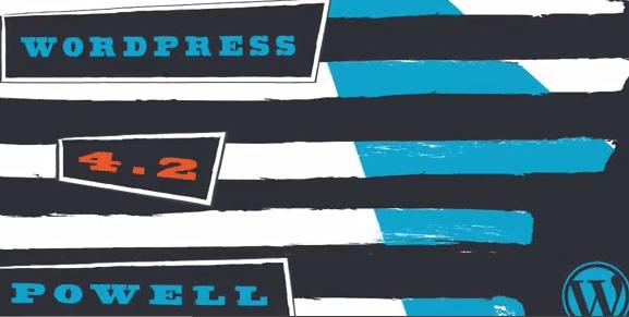 "WordPress 4.2 ""Powell"" is here"