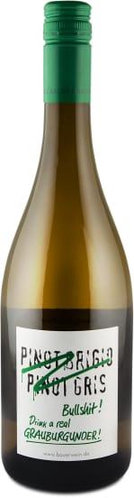 'Pinot Grigio, Pinot Gris, Bullshit' Drink real Grauburgunder 2015