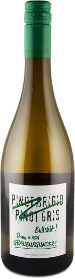 'Pinot Grigio, Pinot Gris, Bullshit' Drink real Grauburgunder 2016
