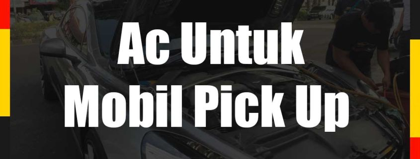 Ac Untuk Mobil Pick Up