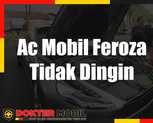 Ac Mobil Feroza Tidak Dingin