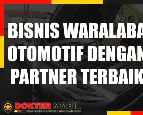 BISNIS WARALABA OTOMOTIF DENGAN PARTNER TERBAIK