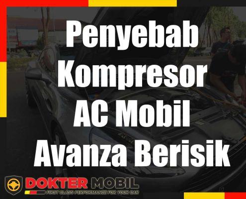 Penyebab Kompresor AC Mobil Avanza Berisik