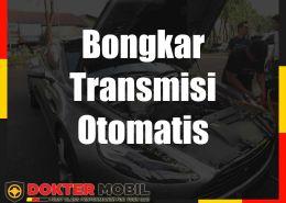 Bongkar Transmisi Otomatis