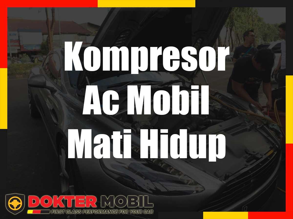 Kompresor Ac Mobil Mati Hidup