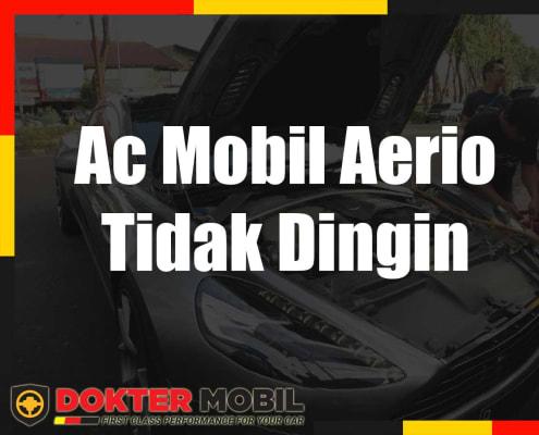 Ac Mobil Aerio Tidak Dingin