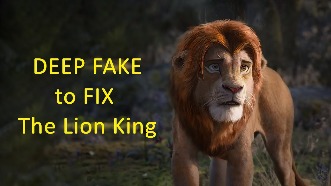 Deep Fakes fixes Lion King