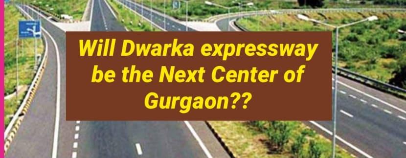 dwarka express will be center of gurgaon