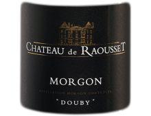 CHATEAU DE RAOUSSET MORGON DOUBY ROUGE 2018