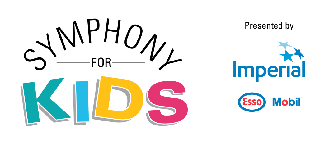 Symphony For Kids presented by Imperial Oil