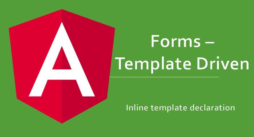 Angular Forms : Template Driven