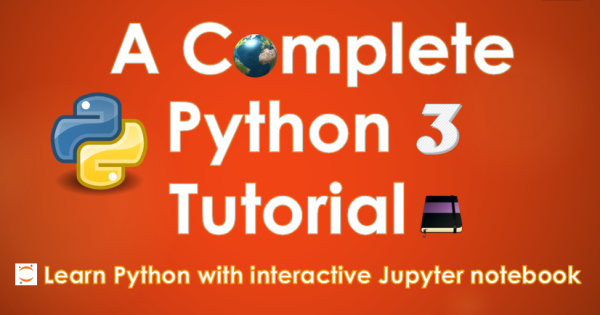 A Complete Python 3 Tutorial