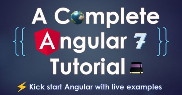 A Complete Angular 7 tutorial