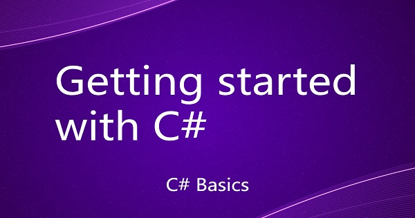 Getting started with C#