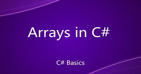 Arrays in C#