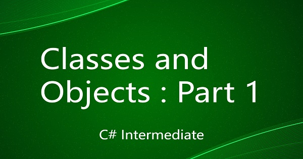 Classes and Objects : Part 1