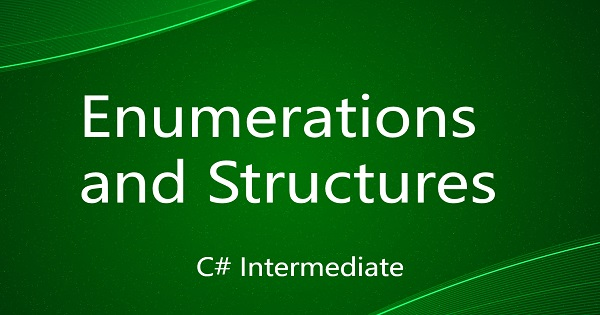 Enumerations and Structures