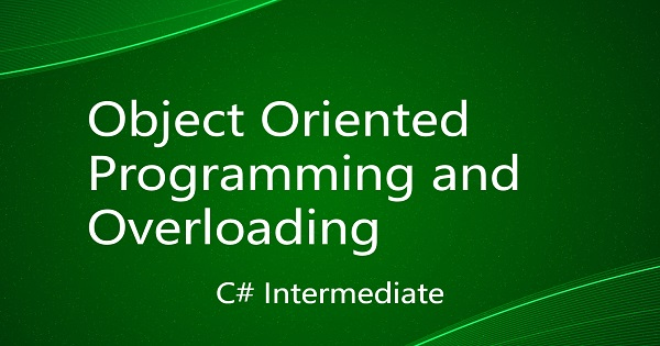 Object Oriented Programming Principles and Overloading