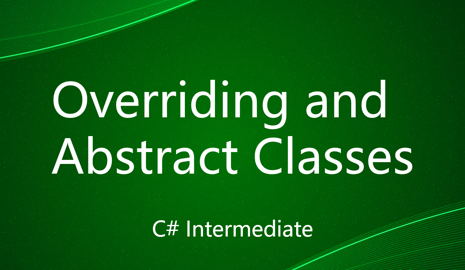 Overriding and Abstract Classes