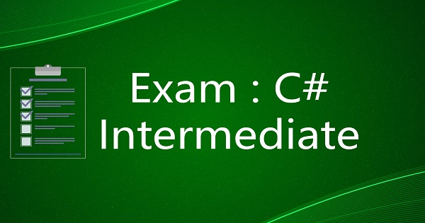 Exam : C# Intermediate Course