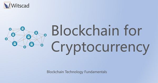 Blockchain for Cryptocurrency