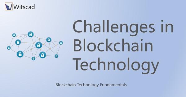 Challenges in Blockchain Technology