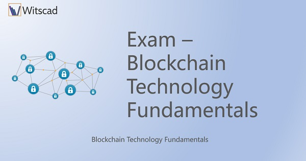Exam - Blockchain Technology Fundamentals