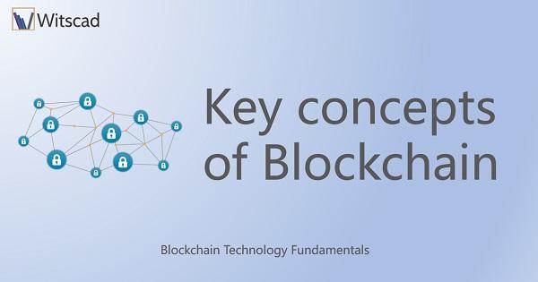Key concepts of Blockchain