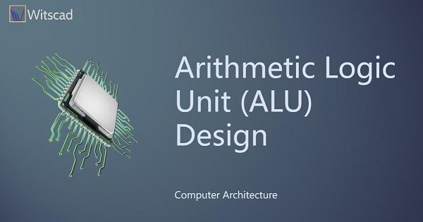 Arithmetic Logic Unit Design