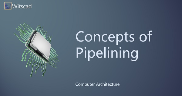 Concepts of Pipelining