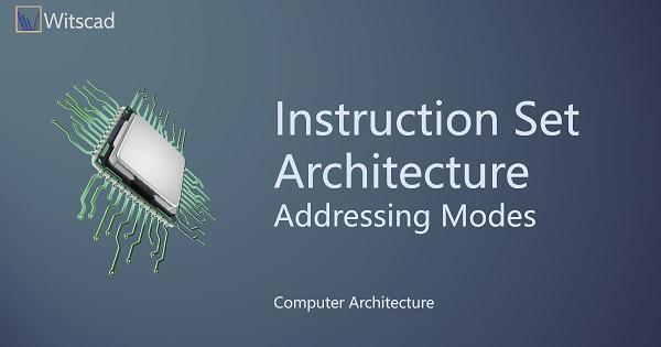 Instruction Set Architecture : Addressing Modes