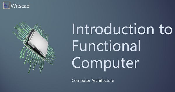 Introduction to Functional Computer