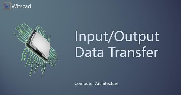 Input/Output Data Transfer