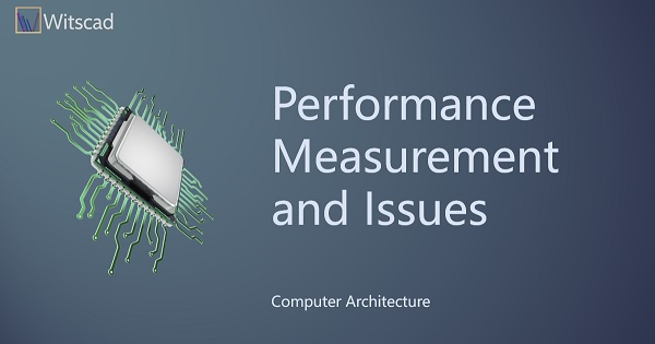 Performance Measurements and Issues