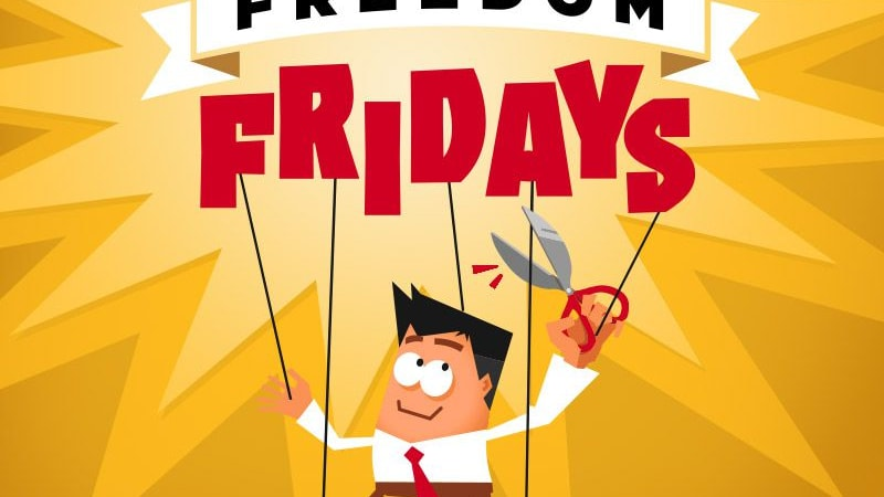 10 Reasons Why Your Culture Should Adopt Freedom Fridays Right Now