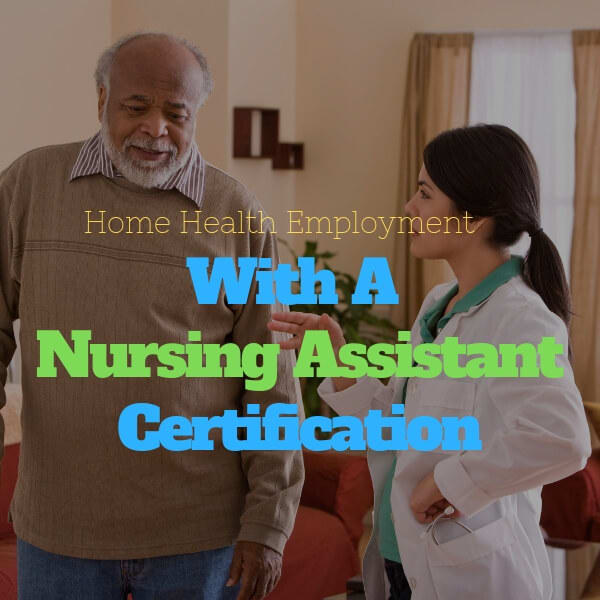 Home Health Employment with a Nursing Assistant Certification 16